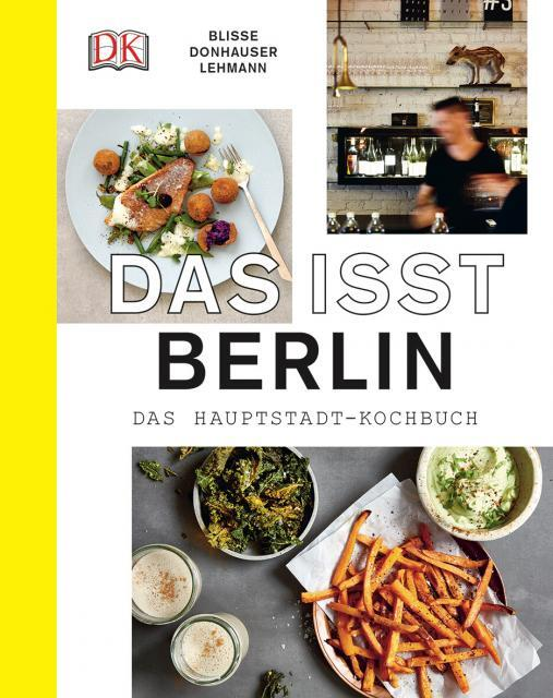 Kochbuch von Rose Marie Donhauser, Manuela Blisse & Uwe Lehmann: Das isst Berlin