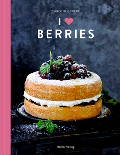 Backbuch von Christin Geweke: I Love Berries
