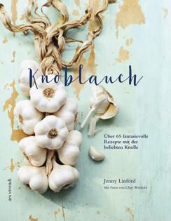 Kochbuch von Jenny Linford: Knoblauch