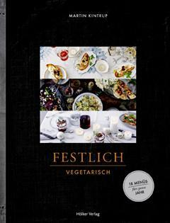 Kochbuch von Martin Kintrup: Festlich vegetarisch