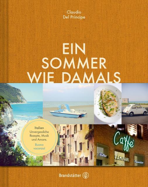 Kochbuch von Claudio Del Principe: Ein Sommer wie damals - Italien