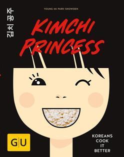 Kochbuch von Young-Mi Park-Snowden: Kimchi Princess