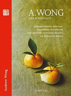 Kochbuch von Andrew Wong: A. Wong