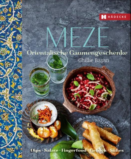 Kochbuch von Ghillie Başan: Meze – Orientalische Gaumengeschenke