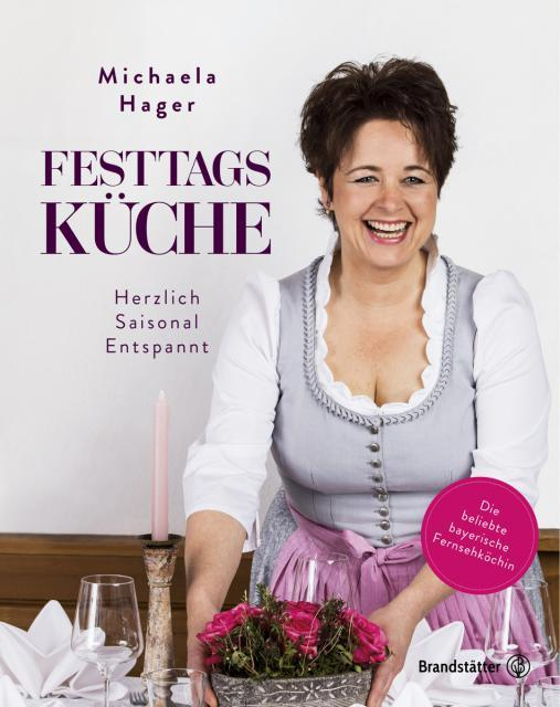 Kochbuch von Michaela Hager: Festtagsküche