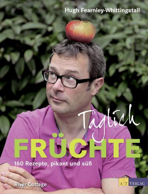 Kochbuch von Hugh Fearnley-Whittingstall: Täglich Früchte