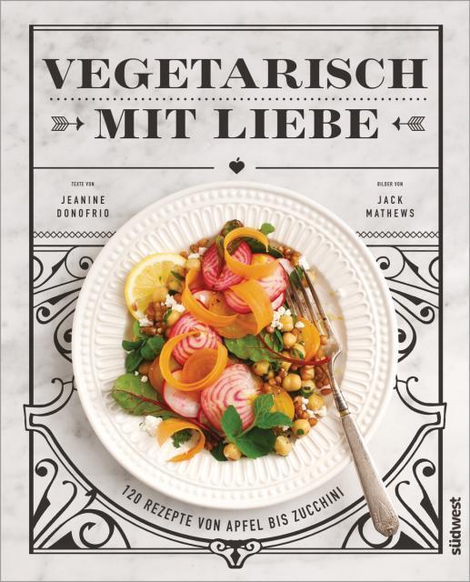 Kochbuch von Jeanine Donofrio: Vegetarisch mit Liebe