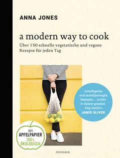 Kochbuch von Anna Jones: A Modern Way to Cook