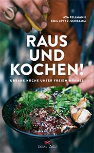 Kochbuch von Ava Fellmann & Emil Levy Z. Schramm: Raus und kochen!
