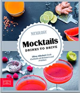 Kochbuch von Mixology: Mocktails – Drinks to Drive