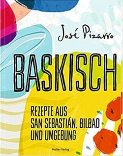 Kochbuch von José Pizarro: Baskisch