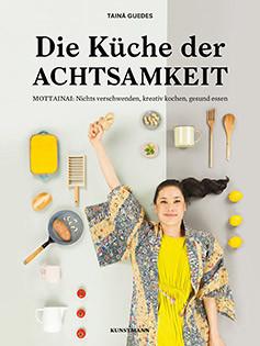 Kochbuch von Tainá Guedes: Die Küche der Achtsamkeit