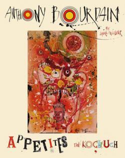 Kochbuch von Anthony Bourdain: Appetites – Ein Kochbuch