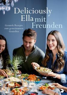 Kochbuch von Ella Mills: Deliciously Ella mit Freunden