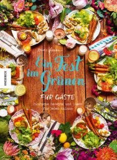 Kochbuch von Erin Gleeson: Ein Fest im Grünen für Gäste