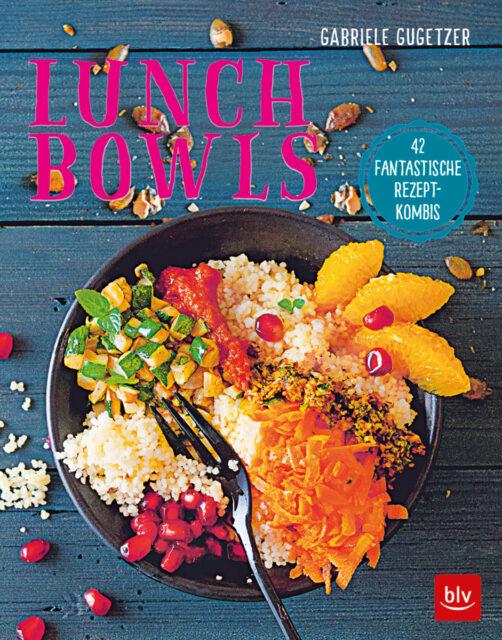 Kochbuch von Gabriele Gugetzer: Lunch Bowls