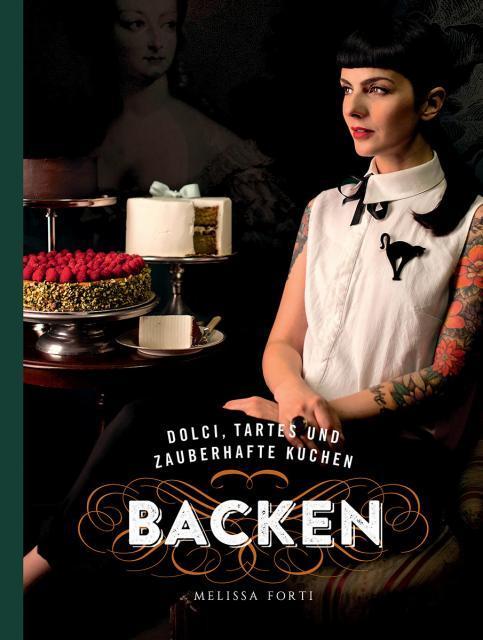 Backbuch von Melissa Forti: Dolci, Tartes und zauberhafte Kuchen backen