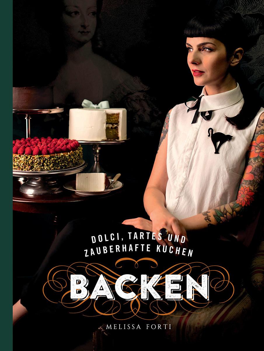 backbuch von melissa forti dolci tartes und zauberhafte kuchen backen valentinas. Black Bedroom Furniture Sets. Home Design Ideas