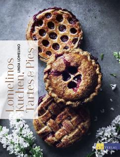 Backbuch von Linda Lomelino: Lomelinos Kuchen, Tartes & Pies