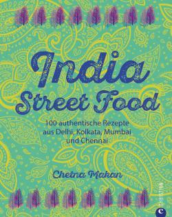 Kochbuch von Chetna Makan: India Street Food