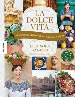 Kochbuch von Eleonora Galasso: La Dolce Vita