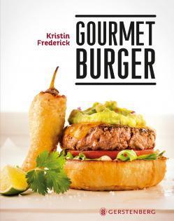Kochbuch von Kristin Frederick: Gourmet-Burger