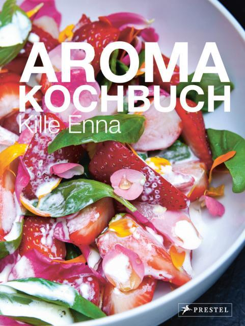 Kochbuch von Kille Enna: Aroma-Kochbuch