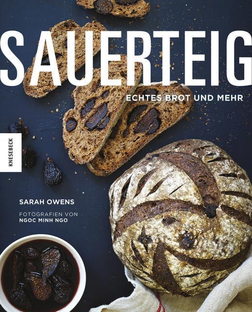 Backbuch von Sarah Owens: Sauerteig