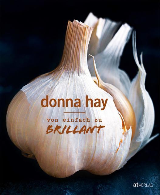 Kochbuch von Donna Hay: Von einfach zu brillant