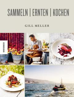 Kochbuch von Gill Meller: Sammeln, ernten, kochen