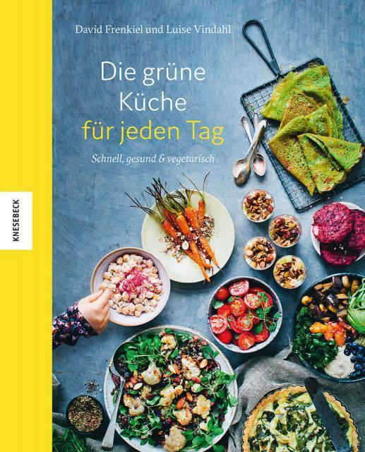 Kochbuch von David Frenkiel & Luise Vindahl: Die grüne Küche für jeden Tag