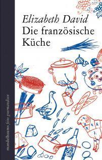 Kochbuch von Elizabeth David: Die französische Küche