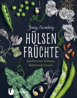 Kochbuch von Jenny Damberg: Hülsenfrüchte