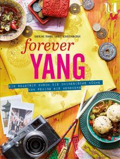Kochbuch von Caroline Franke & Daniel Schieferdecker: Forever Yang