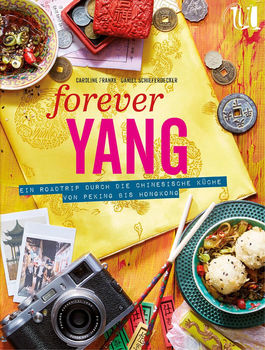 Kochbuch von Caroline Franke & Daniel Schieferdecker: Forever Yang ...