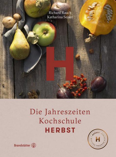 Kochbuch von Richard Rauch & Katharina Seiser: Herbst