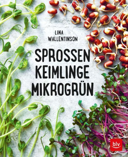 Kochbuch von Lina Wallentinson: Sprossen, Keimlinge, Mikrogrün