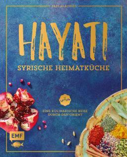 Kochbuch von Fadi Alauwad: Hayati – Syrische Heimatküche