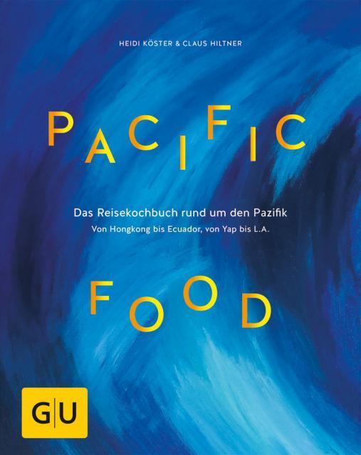 Kochbuch von Heidi Köster & Claus Hiltner: Pacific Food