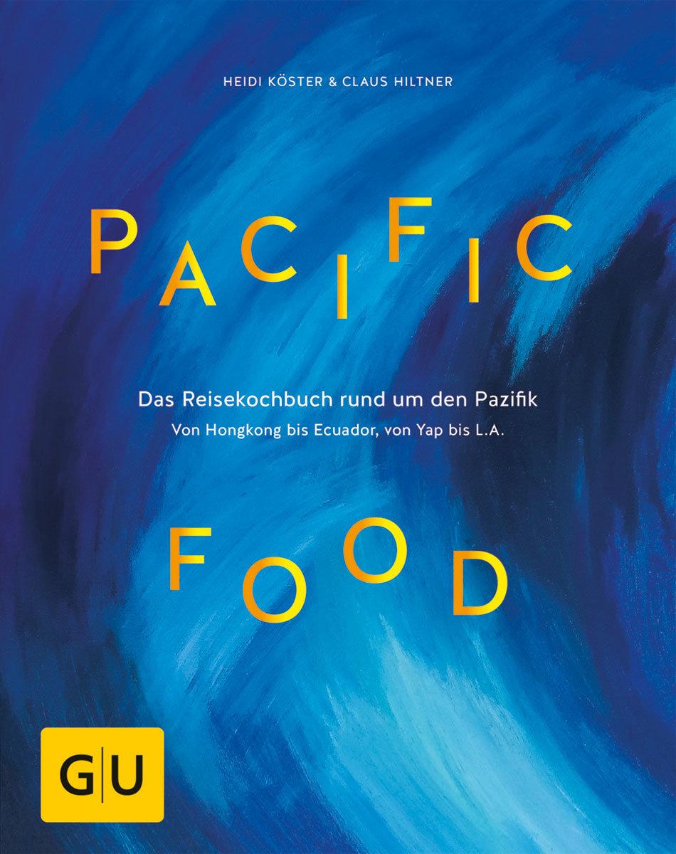 Kochbuch von Heidi Köster & Claus Hiltner: Pacific Food • Valentinas ...