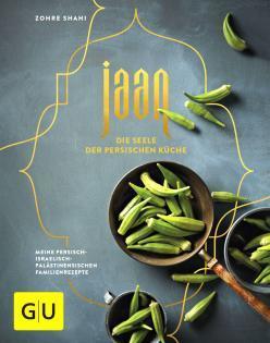 Kochbuch von Zohre Shahi: Jaan – Die Seele der persischen Küche
