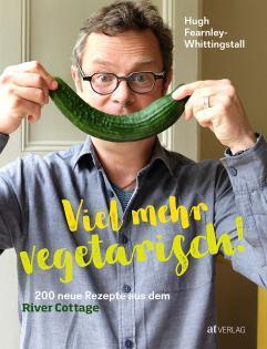 Kochbuch von Hugh Fearnley-Whittingstall: Viel mehr vegetarisch