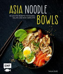Kochbuch von Tanja Dusy: Asia Noodle Bowls