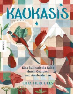 Kochbuch von Olia Hercules: Kaukasis