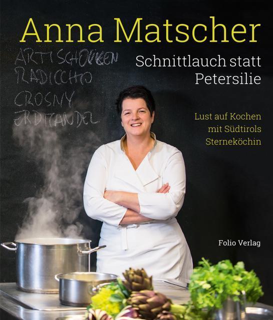 Kochbuch von Anna Matscher: Schnittlauch statt Petersilie