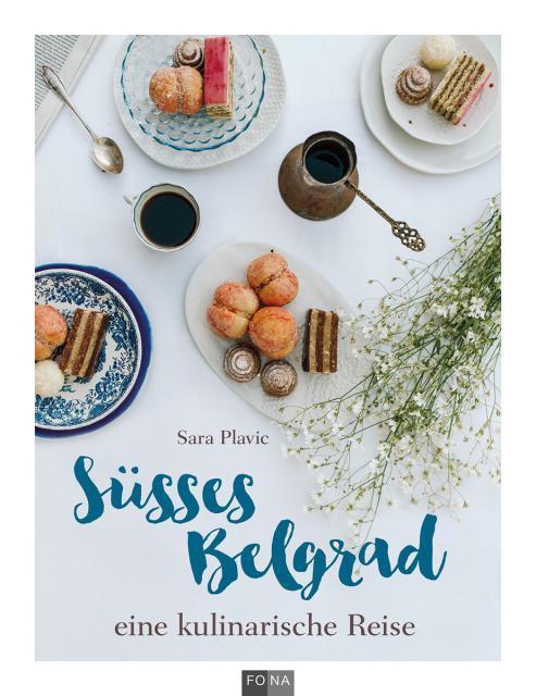 Backbuch von Sara Plavic: Süßes Belgrad