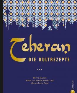 Kochbuch von Parvin Razavi: Teheran – Die Kultrezepte