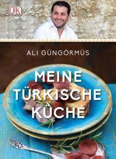 Kochbuch von Ali Güngörmüs: Meine türkische Küche