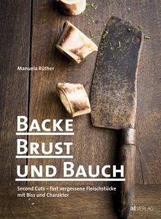 Kochbuch von Manuela Rüther: Backe, Brust und Bauch