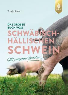 Kochbuch von Tanja Kurz: Das große Buch vom Schwäbisch-Hällischen Schwein